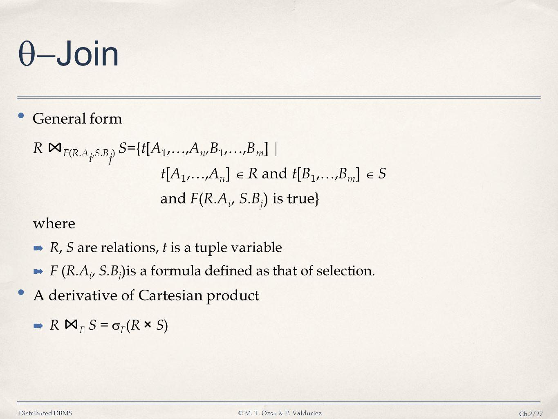-Join General form R ⋈F(R.Ai,S.Bj) S={t[A1,…,An,B1,…,Bm] 
